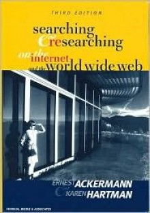 Searching and Researching on the Internet and the World Wide Web - Lorle Porter, Karen Hartman