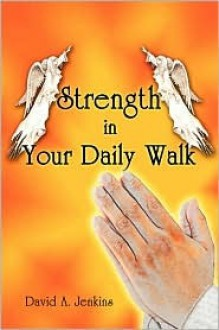 Strength in Your Daily Walk - David Jenkins