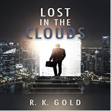 Lost in the Clouds - R.K. Gold