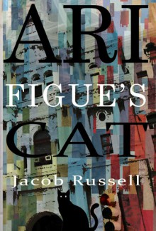 Ari Figue's Cat - Jacob Russell