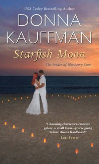 Starfish Moon (The Brides Of Blueberry Cove) - Donna Kauffman