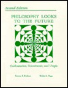 Philosophy Looks to the Future: Confrontation, Commitment and Utopia - Peyton E. Richter