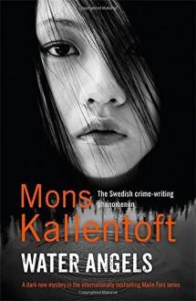 Water Angels (Malin Fors 6) by Mons Kallentoft (23-Apr-2015) Paperback - Mons Kallentoft