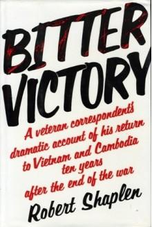 Bitter Victory - Robert Shaplen