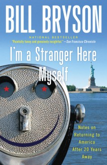 I'm a Stranger Here Myself - Bill Bryson