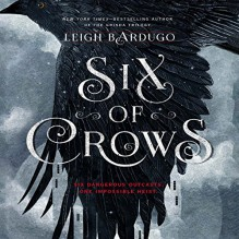 Six of Crows - David LeDoux, Jay Snyder, Roger Clark, Lauren Fortgang, Elizabeth Evans, Leigh Bardugo, Tristan Morris, Audible Studios, Brandon Rubin