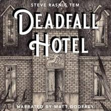 Deadfall Hotel - Matt Godfrey,Steve Rasnic Tem,Steve Rasnic Tem