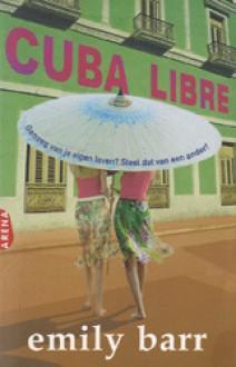 Cuba Libre - Emily Barr