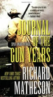 Journal of the Gun Years - Richard Matheson