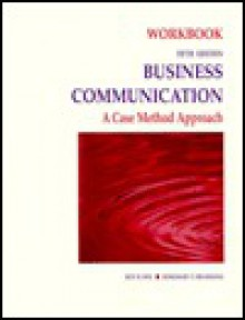 Business Communication Workbook: A Case Method Approach - Rosemary T. Fruehling