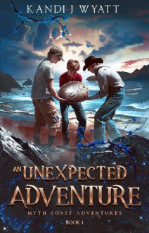 An Unexpected Adventure - Kandi J. Wyatt