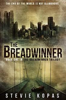 The Breadwinner (The Breadwinner Trilogy Book 1) - Stevie Kopas