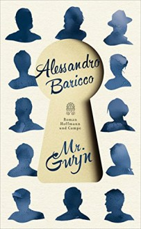 Mr Gwyn - Alessandro Baricco, Annette Kopetzki