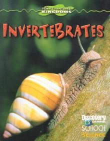 Invertebrates - Gareth Stevens Publishing, Kathleen Feeley