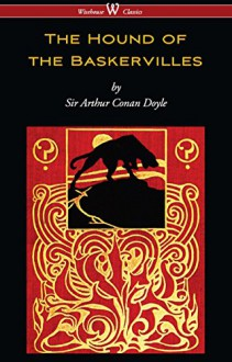 The Hound of the Baskervilles (Wisehouse Classics Edition) - Arthur Conan Doyle