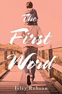 The First Word - Isley Robson