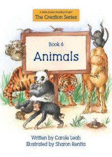 Animals: Book 6 a Bible-Based Reading Project - Carole Leah