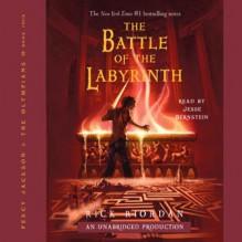 The Battle of the Labyrinth: Percy Jackson, Book 4 - Rick Riordan, Jesse Bernstein, Listening Library