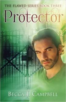 Protector - Steven Novak,Jessie Sanders,Becca J. Campbell