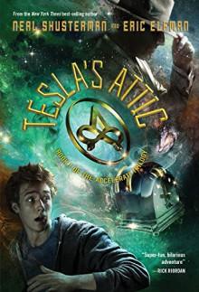 Tesla's Attic (The Accelerati Trilogy, Book One) - Neal Shusterman,Eric Elfman
