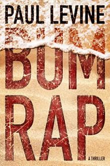 Bum Rap - Paul Levine
