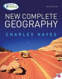 New Complete Geography - Charles Hayes