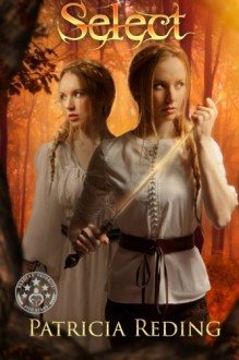 Select (The Oathtaker Series) (Volume 2) - Patricia Reding