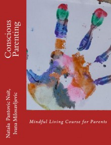 Conscious Parenting: Mindful Living Course for Parents - Nataša Pantović Nuit