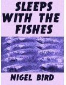 Sleeps With The Fishes - Nigel Bird