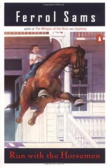 Run with the Horsemen - Ferrol Sams