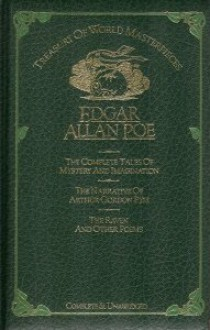 Edgar Allan Poe: The Complete Tales of Mystery and Imagination. The Narrative of Arthur Gordon Pym. The Raven and Other Poems - Edgar Allan Poe