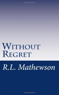 Without Regret (Pyte/Sentinel #2) - R.L. Mathewson