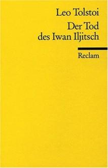 Der Tod des Iwan Iljitsch - Leo Tolstoy