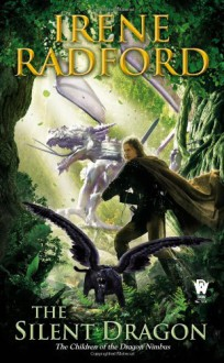The Silent Dragon: Children of The Dragon Nimbus #1 - Irene Radford
