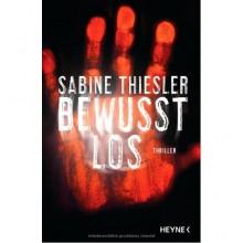 Bewusstlos - Sabine Thiesler