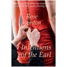 Intentions of the Earl (Scandalous Sisters #1) - Rose Gordon