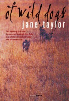 Of Wild Dogs - Jane Taylor