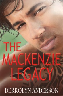 The Mackenzie Legacy - Derrolyn Anderson