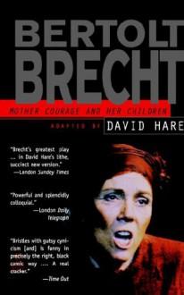 Mother Courage and Her Children - Bertolt Brecht, David Hare