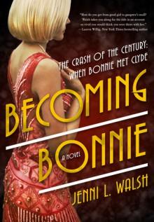 Becoming Bonnie - Jenni L. Walsh