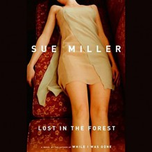 Lost in the Forest - Sue Miller, Blair Brown, Random House Audio
