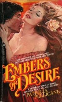Embers of Desire - Patricia Pellicane