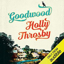Goodwood - Holly Throsby,Rebekah Robertson