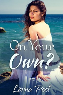 On Your Own? - Lorna Peel