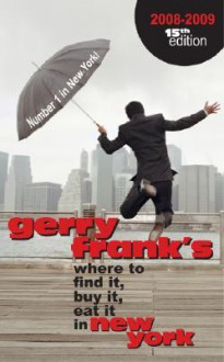 Gerry Frank's Where to Find it, Buy it, Eat it in New York 2008-2009 (Gerry Frank's Where to Find It, Buy It, Eat It in New York (Regular Edition)) - Gerry Frank