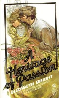 A Heritage of Passion - Elizabeth Bright