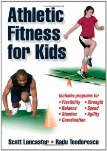 Athletic Fitness for Kids - Scott Lancaster