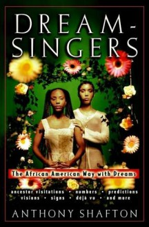 Dream Singers: The African American Way with Dreams - Anthony Shafton
