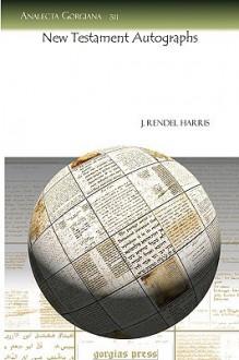 New Testament Autographs - J. Rendel Harris