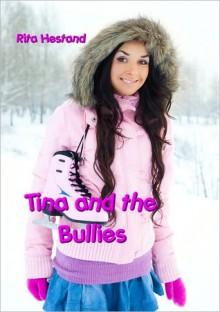 Tina and the Bullies - Rita Hestand